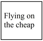 Flying on the cheap